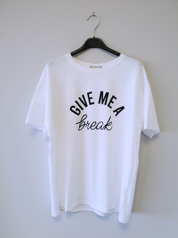 Shirt GIVE ME A BREAK